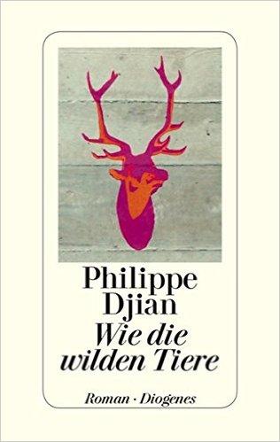 Philippe Dijan, Wie die wilden Tiere