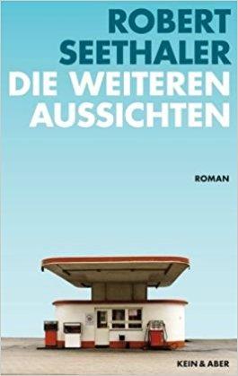 Robert Seethaler- Die weiteren Aussichten